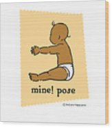 Mine Pose 2 Wood Print