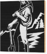 Miner With Pick Axe And Shovel  Wood Print