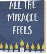 Miracle Feels- Hanukkah Art By Linda Woods Wood Print