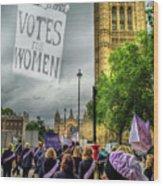 Modern Day Suffrage Wood Print