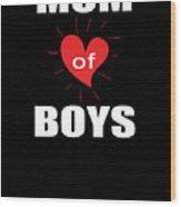 Mom Of Boys Wood Print