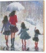 Mom Three Daughters Rain Wood Print
