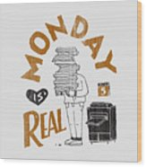Monday Is Real Wood Print