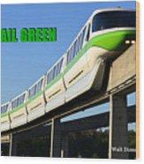 Monorail Green Wdwrf Wood Print