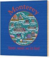 Monterey Neener Wood Print