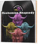 Moohemian Rhapsody Wood Print
