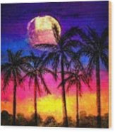 Moonrise Over The Tropics Wood Print