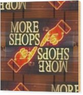 More Shops Wood Print
