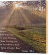 Morning Psalms Scripture Photo Wood Print