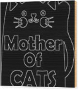 Mother Of Cats 2 Wood Print
