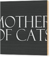 Mother Of Cats- By Linda Woods Wood Print