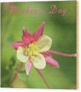 Mothers Day Card 5 Wood Print