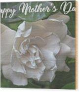 Mother's Day Gardenia Wood Print