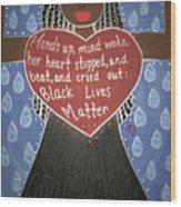 Mothers Of Black Lives Matter  Wood Print
