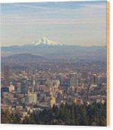 Mount Hood Over City Of Portland Oregon Wood Print