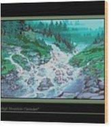 Moutain Cascades Wood Print