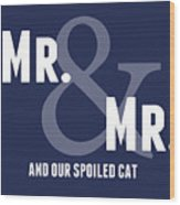 Mr And Mr And Cat Wood Print