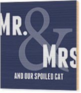 Mr And Mrs And Cat Wood Print