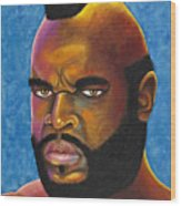 Mr. T Got Robbed Fool Wood Print
