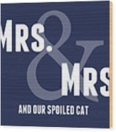Mrs And Mrs And Cat- Blue Wood Print