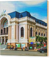 Municipal Theater Ho Chi Minh City Vietnam Wood Print