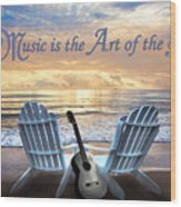 Music Is The Art Of The Soul Wood Print