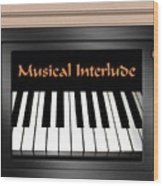 Musical Interlude Wood Print