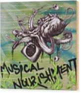 Musical Nourishment Wood Print