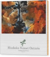 Muskoka Autumn Sunset Northern Ontario Poster Series Wood Print