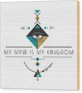 My Kingdom Is My Mind Wood Print