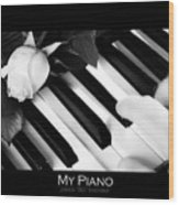 My Piano Bw Fine Art Photography Print Wood Print
