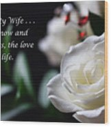 For My Wife - Expressions Of Love Wood Print