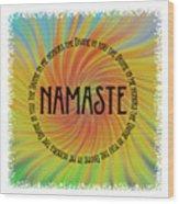 Namaste Divine And Honor Swirl Wood Print