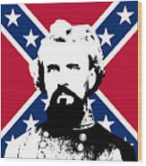 Nathan Bedford Forrest And The Rebel Flag Wood Print by War Is Hell Store