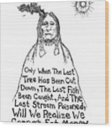 Native American Proverb Drawing Wood Print