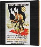 Nazi Allies Anti Soviet Propaganda Poster Circa 1942 Color Added 2016 Wood Print