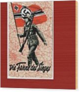 Nazi Propaganda Poster Number 1 Circa 1942 Wood Print
