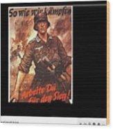 Nazi Propaganda Poster Number 2 Circa 1942 Wood Print