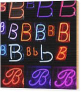 Neon Sign Series Featuring The Letter B  Wood Print
