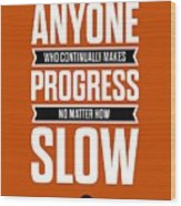 Never Discourage Anyone Motivating Quotes poster Wood Print
