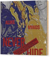Never Hide Wood Print