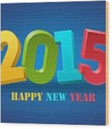 New Year 2015 Wood Print