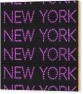 New York - Pink On Black Background Wood Print
