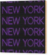 New York - Purple On Black Background Wood Print