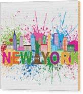 New York Skyline Paint Splatter Text Illustration Wood Print