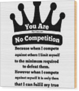 No Competition Wood Print