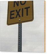 No Exit Wood Print