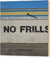 No Frlls Wood Print