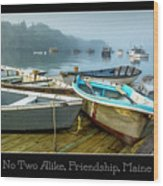 No Two Alike, Friendship, Maine Wood Print