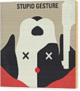 No893 My A Futile And Stupid Gesture Minimal Movie Poster Wood Print